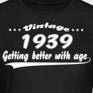 Vintage 1939 Getting Better With Age T-Shirts - Women's T-Shirt