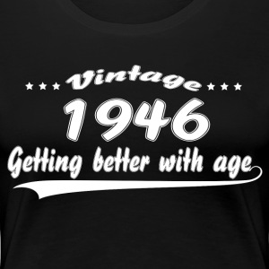 Vintage 1946 Getting Better With Age T-Shirts - Women's Premium T-Shirt