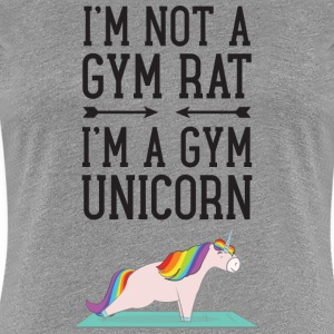 I'm Not A Gym Rat - I'm A Gym Unicorn T-Shirts - Women's Premium T-Shirt