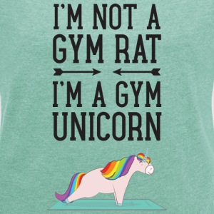 I'm Not A Gym Rat - I'm A Gym Unicorn T-Shirts - Frauen T-Shirt mit gerollten Ärmeln