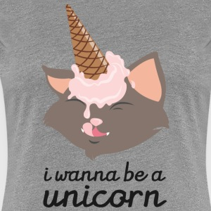 I Wanna Be A Unicorn (Cat With Ice Cream Cone) T-Shirts - Frauen Premium T-Shirt