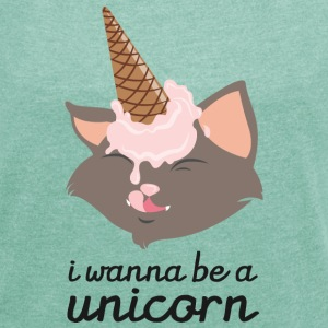 I Wanna Be A Unicorn (Cat With Ice Cream Cone) T-paidat - Naisten T-paita, jossa rullatut hihat