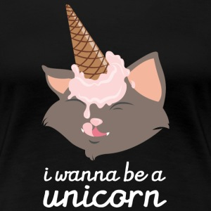 I Wanna Be A Unicorn (Cat With Ice Cream Cone) Tee shirts - T-shirt Premium Femme
