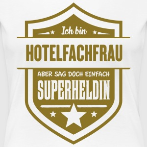 Super Hotelfachfrau T-Shirts - Frauen Premium T-Shirt