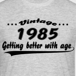 Vintage 1985 Getting Better With Age T-Shirts - Men's T-Shirt