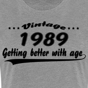 Vintage 1989 Getting Better With Age T-Shirts - Women's Premium T-Shirt