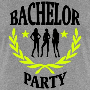 Bachelor Party shirt, bitch! T-Shirts - Women's Premium T-Shirt