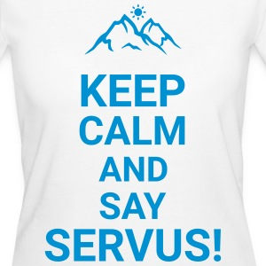 Keep calm and say Servus Gebirge Alpen wandern T-Shirts - Frauen Bio-T-Shirt