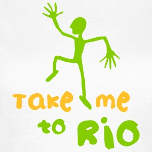 Take me to Rio_T-Shirt - Women's T-Shirt