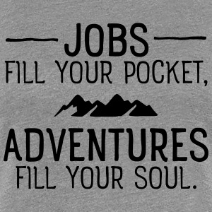 Jobs VS Adventures T-Shirts - Women's Premium T-Shirt