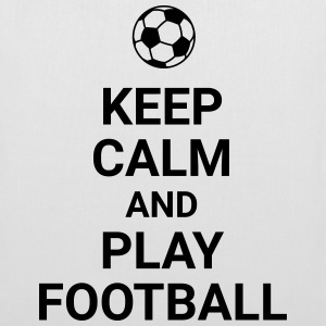 keep calm and play football Fussball Fußball Sport Torby i plecaki - Torba materiałowa