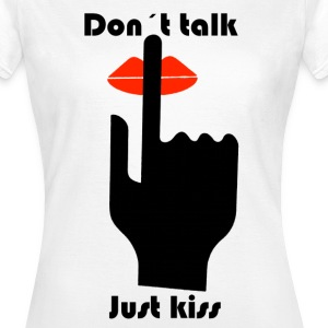 Just kiss! - Frauen T-Shirt