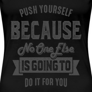 Push Yourself - Inspiration Quote. - Women's Premium T-Shirt