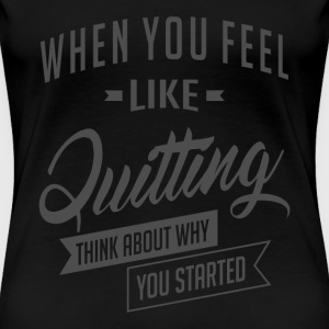 Started - Inspiration Quote. - Women's Premium T-Shirt