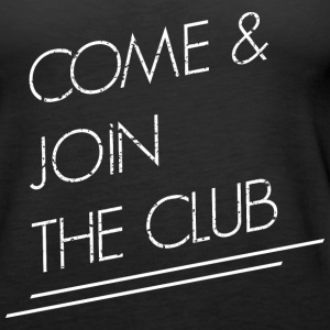 join the club Tops - Women's Premium Tank Top