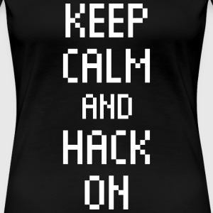keep calm hack on Nerd Programmierung Hacker T-Shirts - Frauen Premium T-Shirt