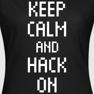 keep calm hack on Nerd Programmierung Hacker T-Shirts - Frauen T-Shirt