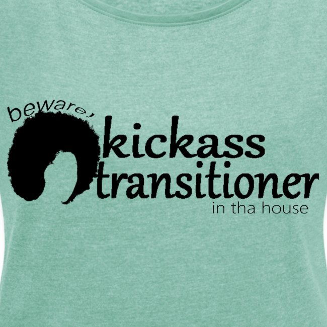 T-Shirt W/ Rolled up sleeves Beware! Kickass transitioner in tha house