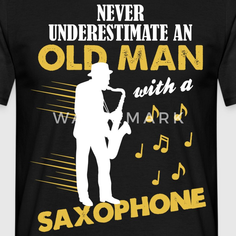 Never Underestimate An Old Man With A Saxophone T-Shirts - Men's T-Shirt