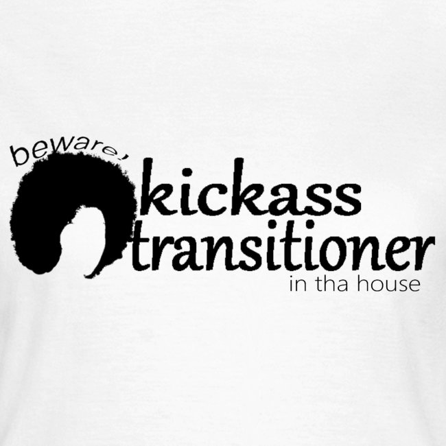 T-shirt Beware! Kickass transitioner in tha house