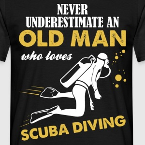 Never Underestimate An Old Man Who Loves Scuba... T-Shirts - Men's T-Shirt