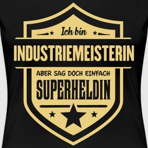 Super Industriemeisterin T-Shirts - Frauen Premium T-Shirt