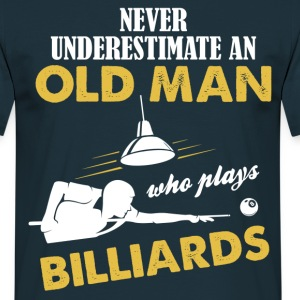 Never Underestimate An Old Man Who Plays Billiards T-Shirts - Men's T-Shirt