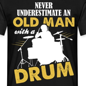 Never Underestimate An Old Man With A Drum T-Shirts - Men's T-Shirt