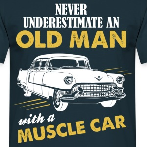 Never Underestimate An Old Man With A Muscle Car T-Shirts - Men's T-Shirt