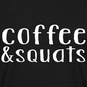 Coffee and squats - Mannen T-shirt