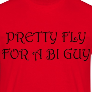 Pretty Fly For A Bi Guy - Men's T-Shirt