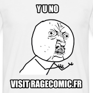 Motif ~ T Shirt Y U NO visit RAGECOMIC.FR, rage comics