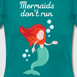 Mermaids Don't Run T-skjorter - T-skjorte for kvinner