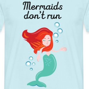 Mermaids Don't Run T-Shirts - Men's T-Shirt