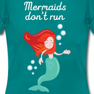 Mermaids Don't Run T-Shirts - Women's T-Shirt