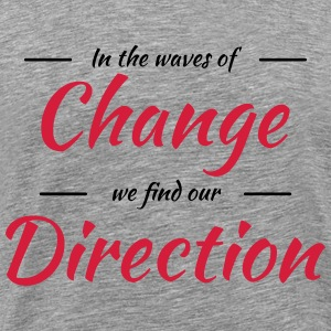 In the waves of change we find our direction T-shirts - Herre premium T-shirt