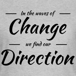 In the waves of change we find our direction T-shirts - T-shirt dam