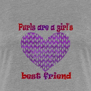 Purls are girls best friend - Women's Premium T-Shirt
