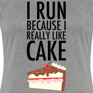 I Run Because I Really Like Cake T-Shirts - Women's Premium T-Shirt