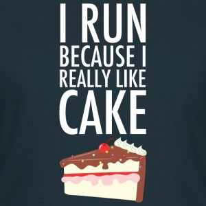 I Run Because I Really Like Cake T-Shirts - Frauen T-Shirt