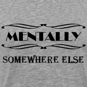 Mentally somewhere else T-skjorter - Premium T-skjorte for menn