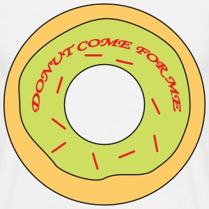 Donut Come For Me - Men's T-Shirt - Men's T-Shirt