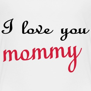 I love you mommy Tee shirts - T-shirt Premium Enfant