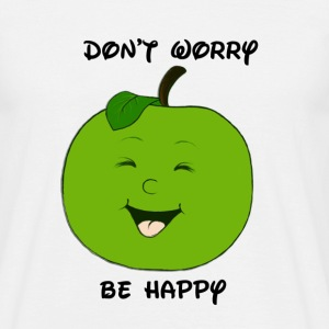 Don't worry - be happy - Männer T-Shirt