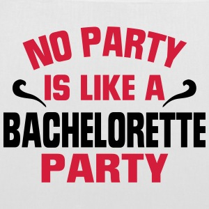 NO PARTY IS SO AS A BACHELORETTE PARTY! Bags & Backpacks - Tote Bag