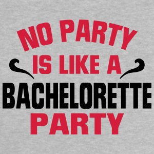 NO PARTY IS SO AS A BACHELORETTE PARTY! Baby Shirts  - Baby T-Shirt