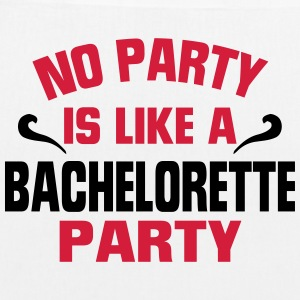NO PARTY IS SO AS A BACHELORETTE PARTY! Bags & Backpacks - EarthPositive Tote Bag