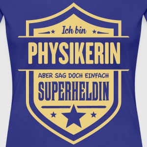 Super Physikerin T-Shirts - Frauen Premium T-Shirt