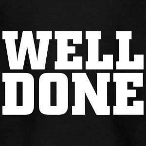 well done T-shirts - Teenager-T-shirt