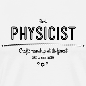 Best physicist - craftsmanship at its finest T-Shirts - Men's Premium T-Shirt